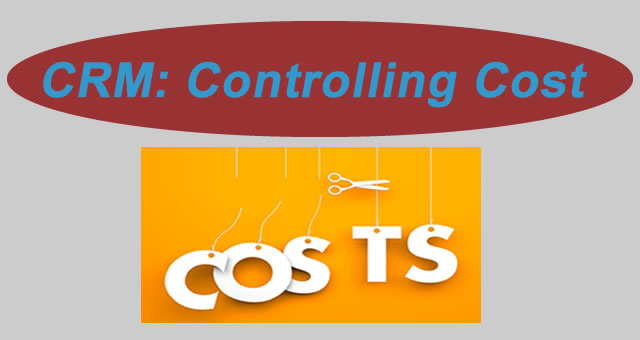 controlling cost using crm